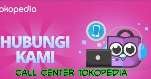 Call Center No Telp Cs Tokopedia Bebas Pulsa 24 Jam Terbaru 2020 Cbbdblog Net