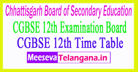 Chhattisgarh Board of Secondary Education CGBSE 12th Time Table 2018 Download
