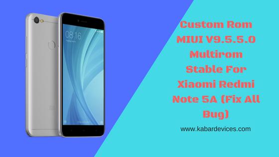 merupakan suatu thema yang dapat memberikan perubahan pada hp Xiaomi Redmi Note  Custom Rom MIUI V9.5.5.0 Multirom Stable For Xiaomi Redmi Note 5A (Fix All Bug)