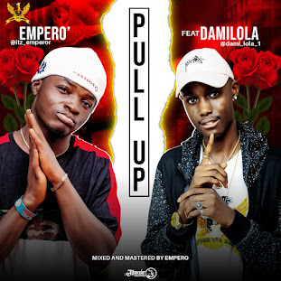 Emperor' ft Damilola - Pull Up