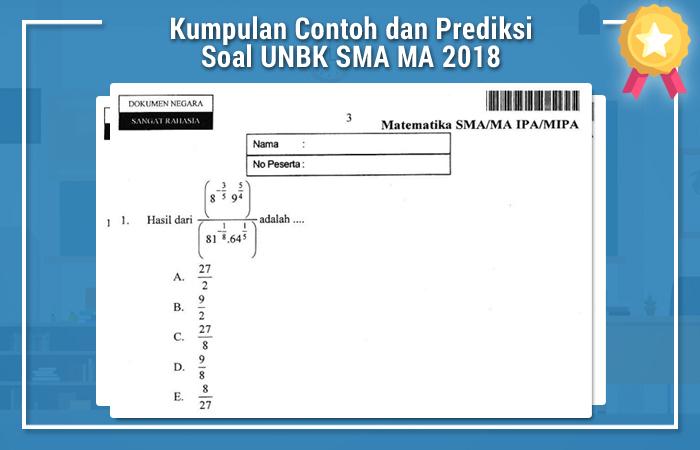 Kumpulan Contoh dan Prediksi Soal UNBK SMA MA 2018