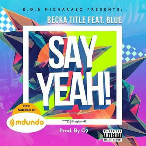 Audio | Becka Title Ft. Mr Blue - Say Yeah