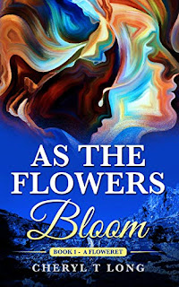 As the Flowers Bloom: A Floweret (The Cherish Story Book 1) by Cheryl T. Long