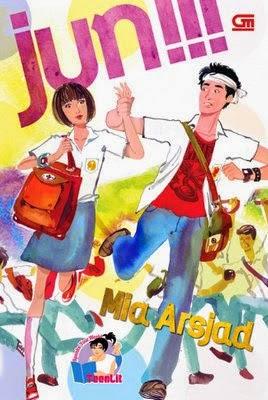 Hasil gambar untuk Novel Jun!!! – Mia Arsjad