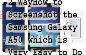 2 WayHow to Screenshot the Samsung Galaxy A50 which is Very Easy to Do 1