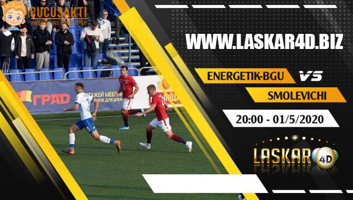 Prediksi Bola Energetik-BGU vs Smolevichi-STI 1 Mei 2020