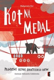 http://lubimyczytac.pl/ksiazka/4851697/kot-na-medal-prawdziwe-historie-bohaterskich-kotow