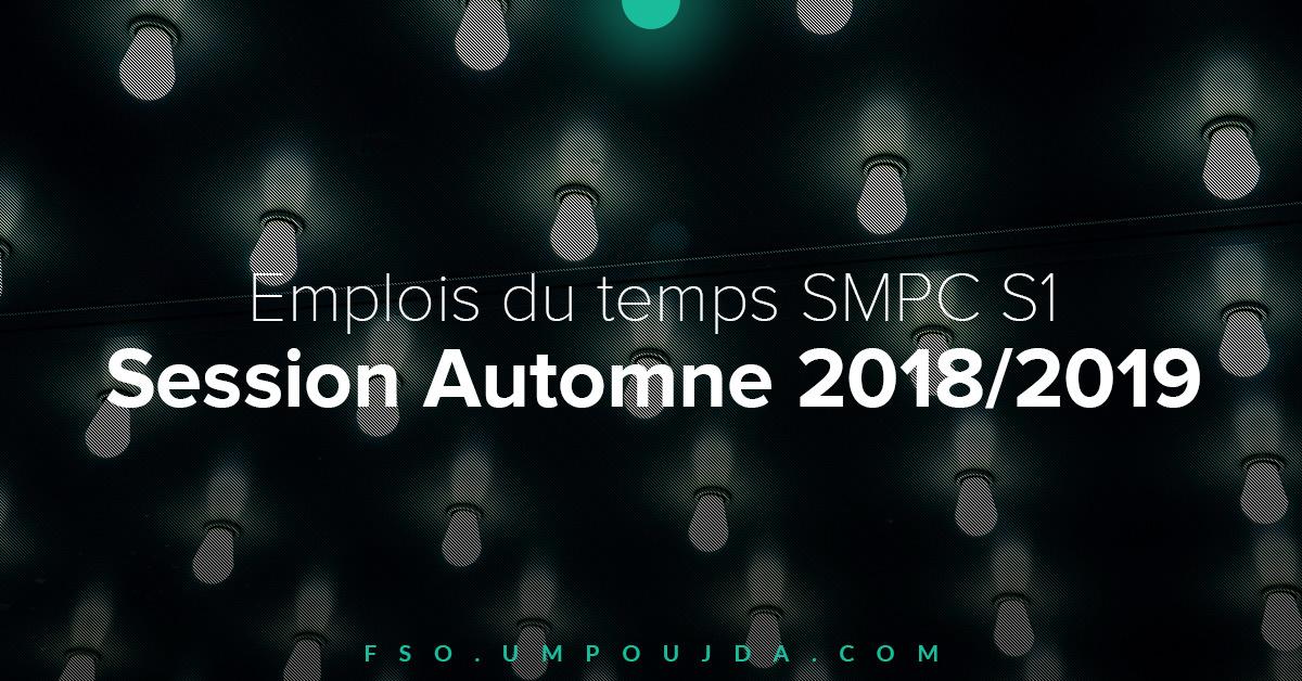 SMPC S1 : Emplois du temps Session Automne 2018/2019