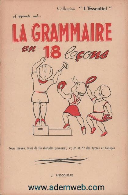 La grammaire en 18 leçons, CM, 6e, 5e (1952)