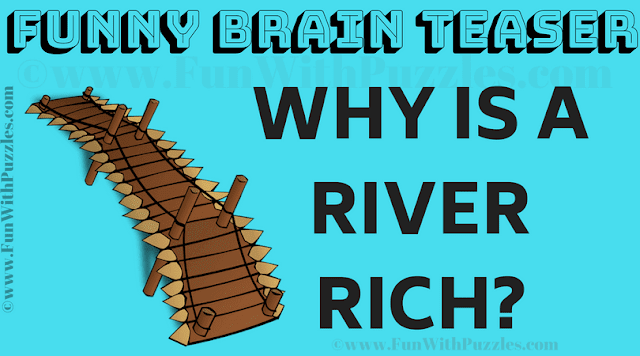 Why is a river Rich?