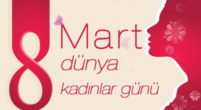 8 mart, kadınlar günü, dünya kadınlar günü, 8 mart dünya kadınlar günü mesajları