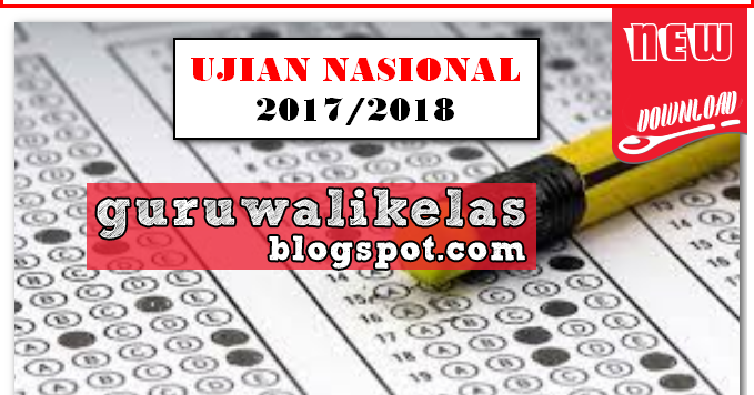 Jadwal Penetapan Ujian Nasional Un 2017 2018 Sd Smp Mts Sma Smk Ma New Update 2017 2018