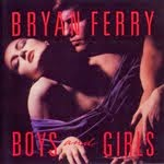 BOYS AND GIRLS, Bryan Ferry
