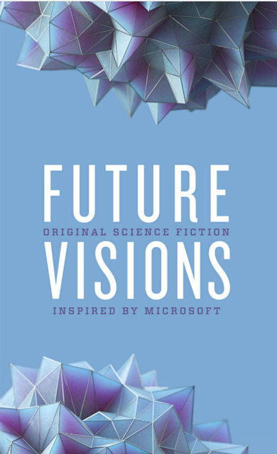 Future Visions: Original Science Fiction Inspired by Microsoft - Kindle Edition