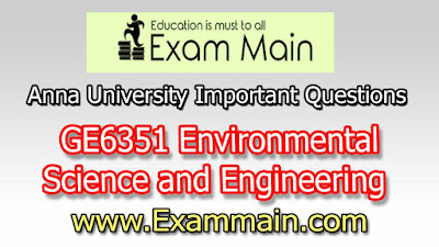 GE6351 -Environmental Science and Engineering | Impotent  Questions | Question bank | Syllabus | Model and Previous Question papers | Download PDF