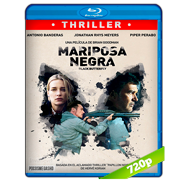 Mariposa negra (2017) BRRip 720p Audio Dual Latino-Ingles