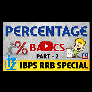 Percentage | Part 2 | Maths | IBPS RRB Special 2017