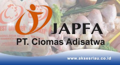 Lowongan PT. Ciomas Adisatwa (Japfa Group) Pekanbaru Desember 2017