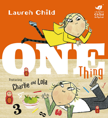 http://www.bookdepository.com/One-Thing-Lauren-Child/9781408339008?ref=grid-view