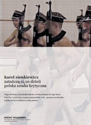 Karol Sienkiewicz Zatańczą ci, co drżeli. Polska sztuka krytyczna
