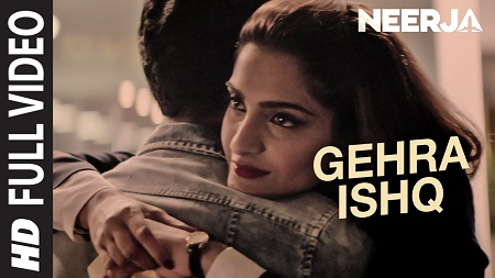 GEHRA ISHQ NEERJA Sonam Kapoor New Indian Songs 2016 Shekhar Ravjiani Prasoon Joshi