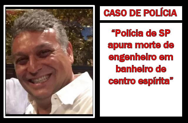 Polícia Civil de SP apura morte de engenheiro em banheiro de centro espírita.