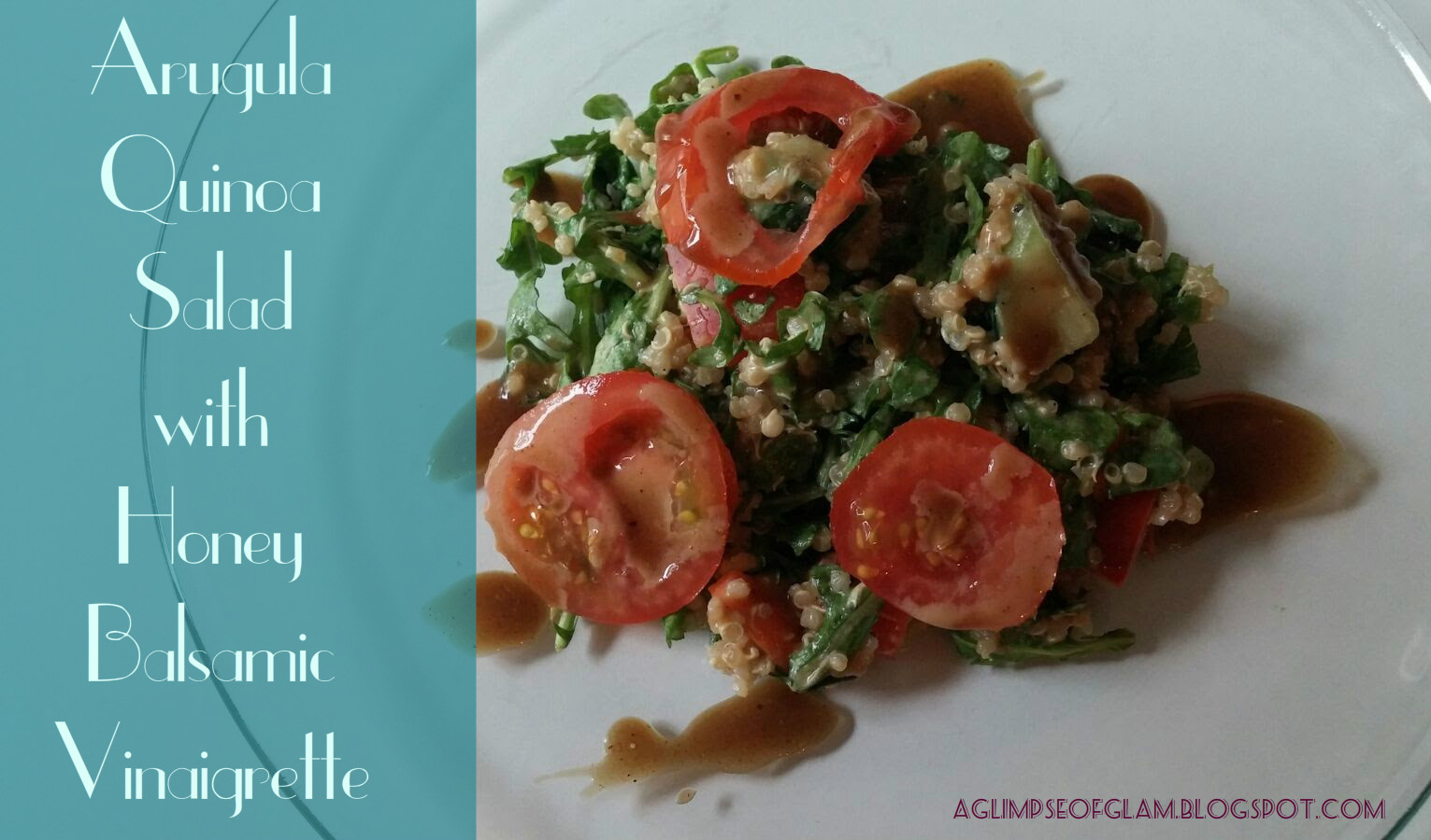 Arugula Quinoa Salad with Honey Balsamic Vinaigrette - Andrea Tiffany aglimpseofglam