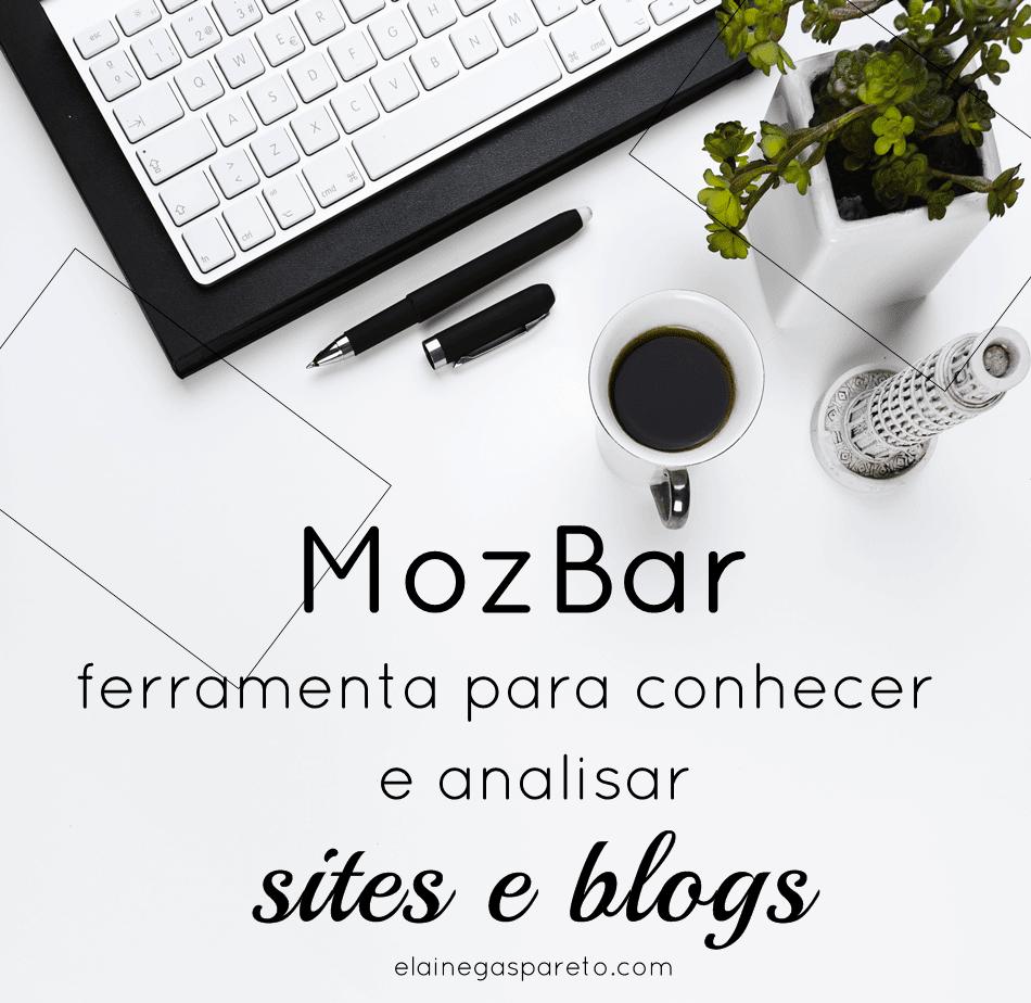 Conheça MozBar- ferramenta SEO para analisar sites e blogs