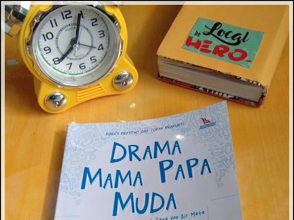 Drama Mama Papa Muda: Menikah Muda Tak Pernah Merampas Apapun dari Saya