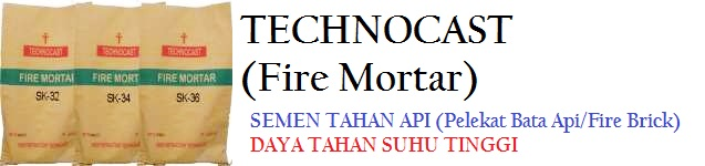Produk Refractory Semen Tahan Api - Technocast Fire Mortar