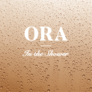 New Music - ORA - In The Shower