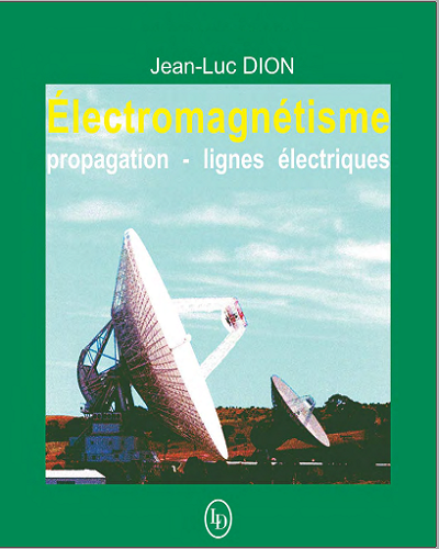 Livre : Électromagnétisme 1 - propagation et lignes électriques, Jean-Luc Dion PDF