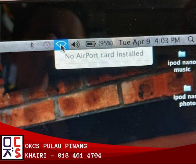 SOLVED : KEDAI REPAIR LAPTOP OKCS PULAU PINANG   MASALAH NO AIRPORT CARD INSTALLED MACBOOK PRO 13  MODEL A1278 TAHUN 2011