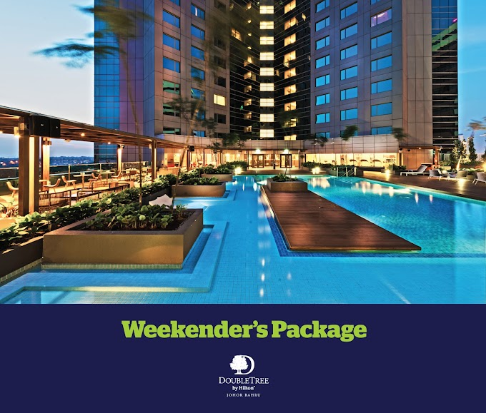 A Weekend Getaway to Shop, Play and Stay in Johor Bahru with DoubleTree by Hilton