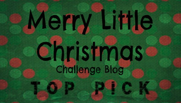 I'm a Top Pick Winner at Merry Little Christmas Challenge