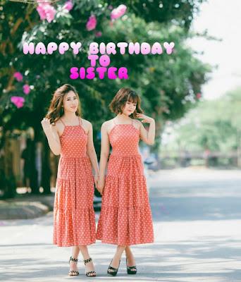 Happy Birthday To Sister