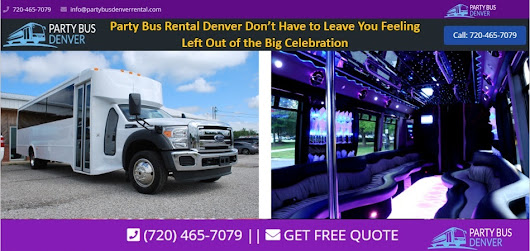 Party Bus Rental Denver Don't Have to Leave You Feeling Left Out of the Big Celebration