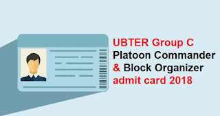 UBTER Group C Platoon commander & Block organizer admit card 2018