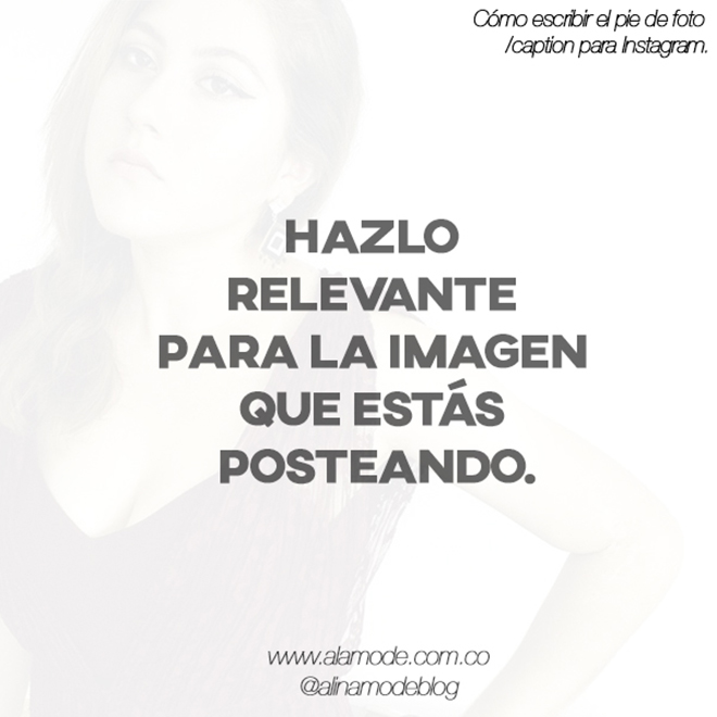 fashionblogger colombia, escribir caption instagram, crecer en instagram, mas interacciones, mas seguidores