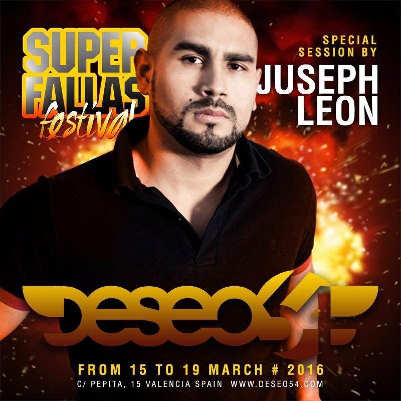 JUSEPH LEÓN - DESEO 54 FALLAS FESTIVAL 2016