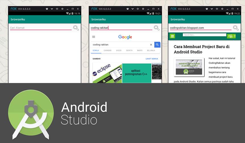 Membuat Aplikasi Android Browser Internet Layaknya Opera Mini Menggunakan Android Studio Coding Rakitan Inspirasi Coding Terupdate Android Studio Laravel Php