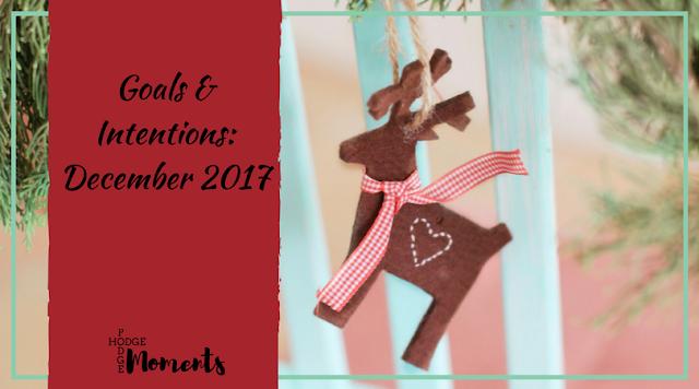 Goals & Intentions: December 2017