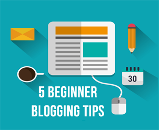 5 Blogging tips for Beginners of 2017- A Fresh Look at Old Strategies