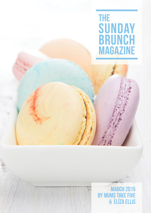 The Sunday Brunch Magazine: March 2015 Edition by Eliza Ellis & Mums Take Five