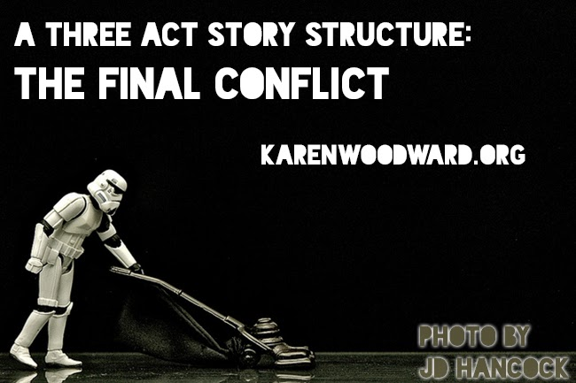A Three Act Story Structure: The Final Conflict (Part 5 of 5)