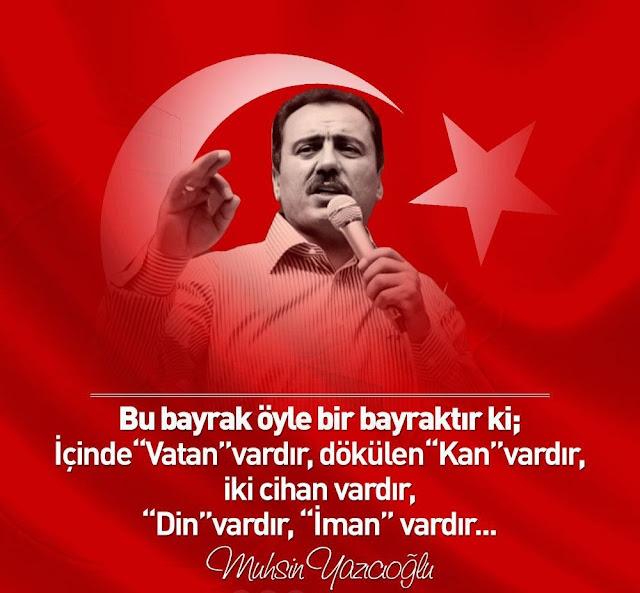 Muhsin Yazıcıoğlu, Muhsin Başkan, Reis, Bayrak, Türk Bayrağı, Ayyıldız, Güzel Sözler