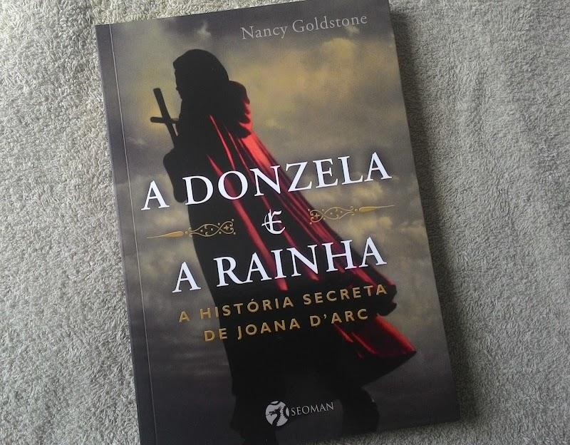 [RESENHA #151] A DONZELA E A RAINHA - NANCY GOLDSTONE