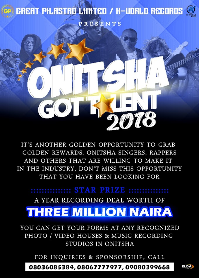 Win 3,000,000 worth of Cash In Onitsha Got Talent 2018 2nd Edition