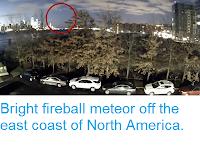 https://sciencythoughts.blogspot.com/2019/01/bright-fireball-meteor-off-east-coast.html