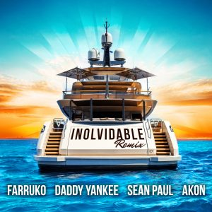 Farruko Ft. Daddy Yankee, Sean Paul Y Akon – Inolvidable (Remix)